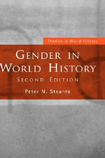 Gender in World History : The Struggle for Self Control in Modern America - Peter N. Stearns