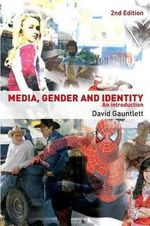 Media, Gender and Identity : An Introduction - David Gauntlett