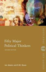 Fifty Major Political Thinkers : 2nd Edition - Ian Adams