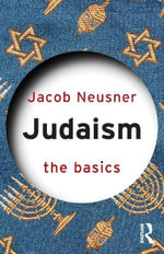 Judaism : The Basics Series - Jacob Neusner