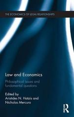 Law and Economics : Philosophical Issues and Fundamental Questions