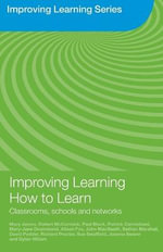 Improving Learning How to Learn : Classrooms, Schools and Networks - Robert McCormick