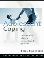 Adolescent Coping : Advances in Theory, Research and Practice - Erica Frydenberg