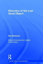 Recovery of the Lost Good Object : New Library of Psychoanalysis - Eric Brenman