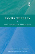 Family Therapy : 100 Key Points and Techniques - Mark Rivett