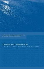 Tourism and Innovation : Tourism and Innovation - Michael C. Hall