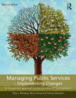 Managing Public Services - Implementing Changes : A Thoughtful Approach to the Practice of Management - Terry Horne