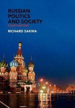 Russian Politics and Society - Richard Sakwa