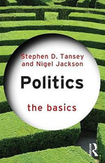 Politics : The Basics Series - Stephen D. Tansey