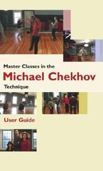 Master Classes in the Michael Chekhov Technique : User Guide - The Michael Chekhov Association Micha