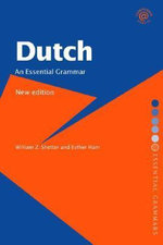 Dutch : An Essential Grammar - William Z. Shetter