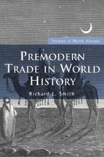 Premodern Trade in World History :  Education after Postmodernism - Richard L Smith