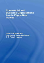 Commercial and Business Organizations Law in Papua New Guinea - John Mugambwa