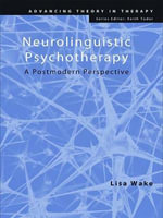 Neurolinguistic Psychotherapy : A Postmodern Perspective - Lisa Wake