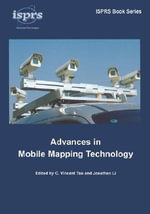 Advances in Mobile Mapping Technology : Isprs Series, volume 4