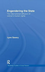 Engendering the State : The International Diffusion of Women's Human Rights - Lynn Savery