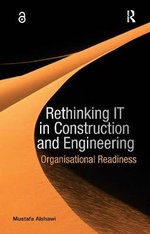 Re-thinking IT in Construction and Engineering : Organisational Readiness - Mustafa Alshawi