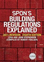 Spon's Building Regulations Explained 2012 : 2012 Revision - London District Surveyors Association