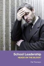 School Leadership - Heads on the Block? - Pat Thomson