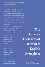 The Concise Thesaurus of Traditional English Metaphors - P.R. Wilkinson