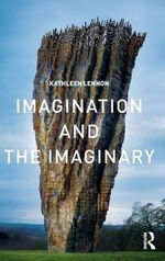 Imagination and the Imaginary - Kathleen Lennon