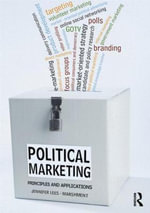 Political Marketing : Principles and Applications - Jennifer Lees-Marshment