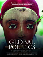 Global Politics : A New Introduction : 3rd Edition