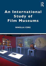Museums of Cinema and Their Audience - Rinella Cere