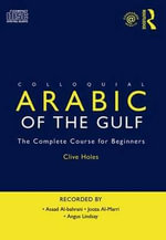 Colloquial Arabic of the Gulf : Colloquials - Clive Holes