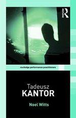 Tadeusz Kantor - Noel Witts