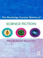 The Routledge Concise History of Science Fiction : Routledge Concise Histories of Literature - Mark Bould