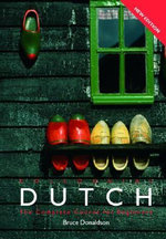 Colloquial Dutch : A Complete Language Course : 2nd Edition - Bruce Donaldson