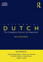 Colloquial Dutch : A Complete Language Course - Bruce Donaldson