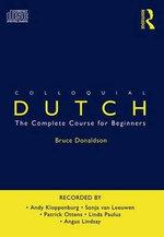 Colloquial Dutch : A Complete Language Course - Bruce Donaldson