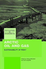 Arctic Oil and Gas : Sustainability at Risk?