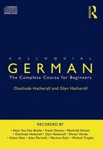 Colloquial German : Colloquials - Dietlinde Hatherall