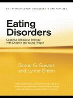 Eating Disorders : Cognitive Behaviour Therapy with Children and Young People - Simon Gowers