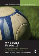 Who Owns Football? : Models of Football Governance and Management in International Sport