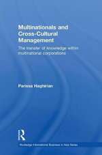 Multinationals and Cross-cultural Management : The Transfer of Knowledge within Multinational Corporations - Parissa Haghirian