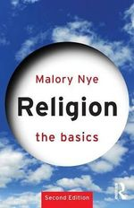 Religion : The Basics Series - Malory Nye