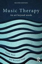 Music Therapy : An Art Beyond Words - Leslie Bunt
