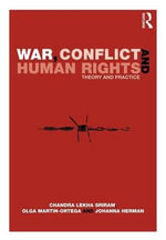 War, Conflict and Human Rights : Theory and Practice - Chandra Lekha Sriram