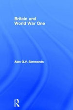 Britain and World War One - Alan G.V. Simmonds