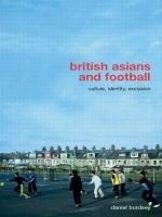 British Asians and Football : Culture, Identity, Exclusion - Daniel Burdsey