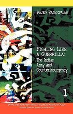 Fighting Like a Guerrilla : The Indian Army and Counterinsurgency - Rajesh Rajagopalan