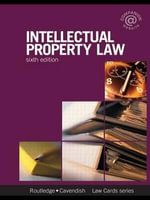 Intellectual Property Lawcards : Sixth Edition - Routledge-Cavendish