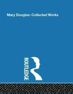 Mary Douglas : Collected Works - Douglas Profess