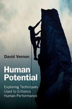 Human Potential : Exploring Techniques Used to Enhance Human Performance - David Vernon