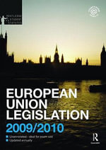 European Union Legislation 2009-2010 : Routledge-Cavendish Core Statutes Series - Jeff Kenner