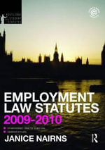 Employment Law Statutes 2009-2010 : Routledge-Cavendish Core Statutes Series - Janice Nairns
